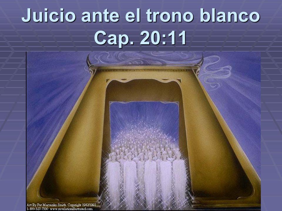 Juicio ante el trono blanco Cap. 20:11