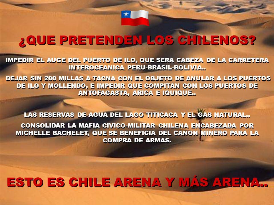 ¿QUE PRETENDEN LOS CHILENOS ESTO ES CHILE ARENA Y MÁS ARENA..