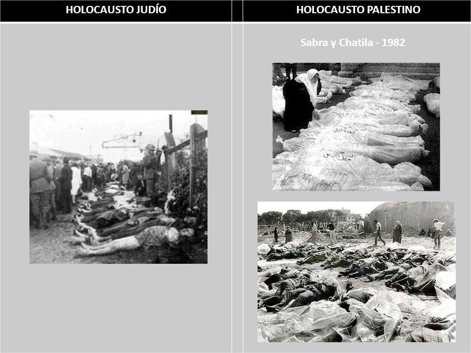 HOLOCAUSTO JUDÍO HOLOCAUSTO PALESTINO Sabra y Chatila - 1982