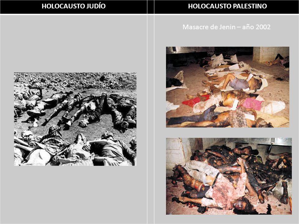 HOLOCAUSTO JUDÍO HOLOCAUSTO PALESTINO Masacre de Jenin – año 2002