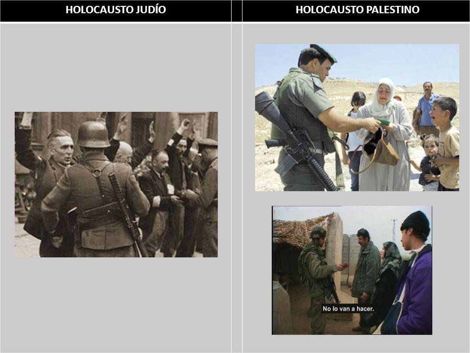 HOLOCAUSTO JUDÍO HOLOCAUSTO PALESTINO