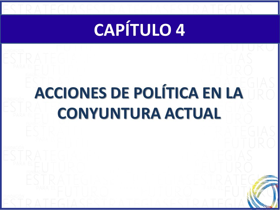 ACCIONES DE POLÍTICA EN LA CONYUNTURA ACTUAL