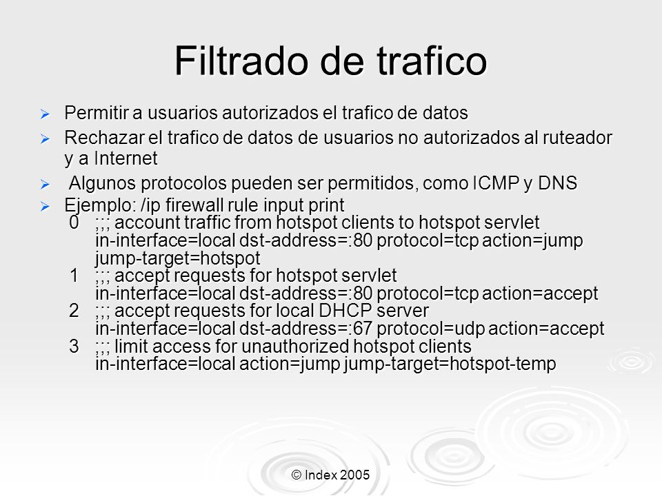 Filtrado de trafico Permitir a usuarios autorizados el trafico de datos.