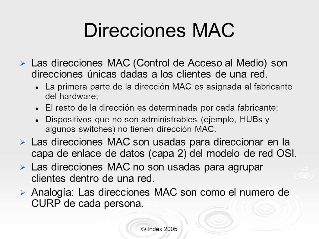 Direcciones MAC Las direcciones MAC (Control de Acceso al Medio) son direcciones únicas dadas a los clientes de una red.
