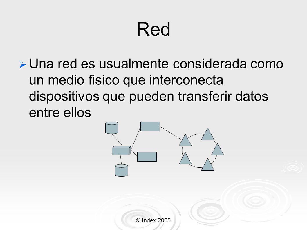 Red Una red es usualmente considerada como un medio fisico que interconecta dispositivos que pueden transferir datos entre ellos.