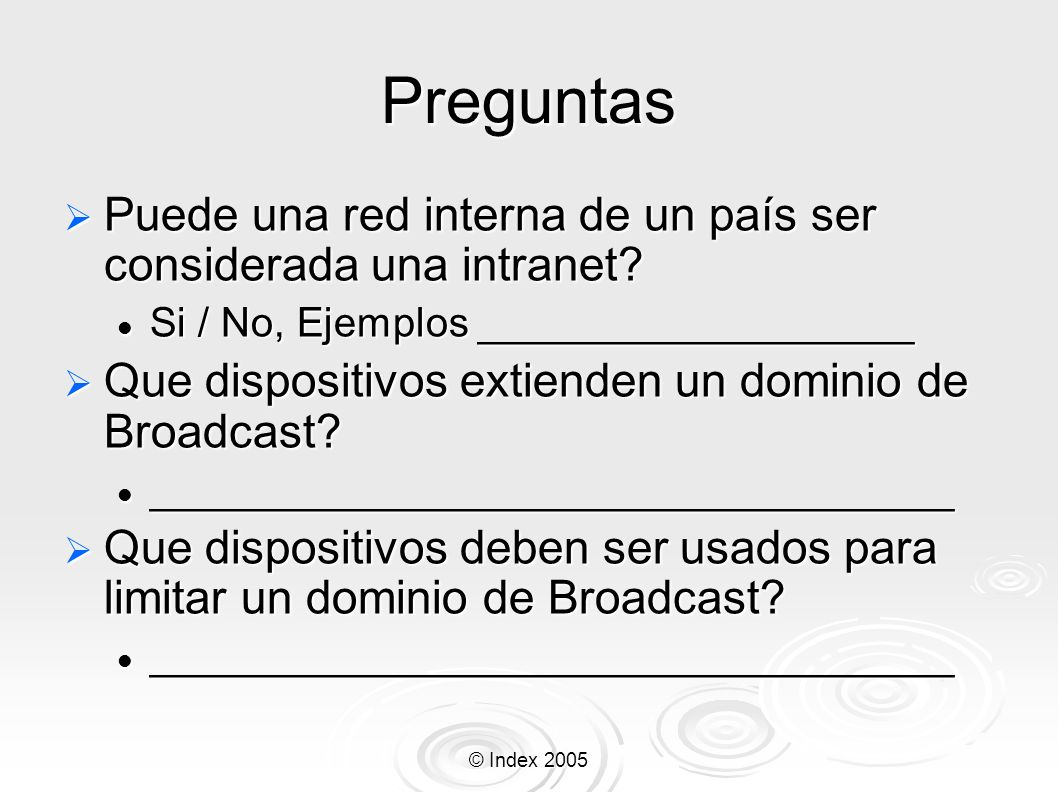 Preguntas Puede una red interna de un país ser considerada una intranet Si / No, Ejemplos ___________________.