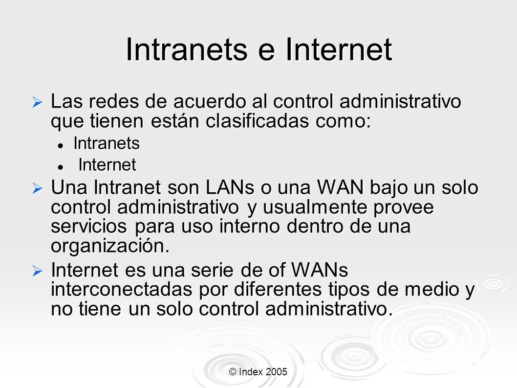 Intranets e Internet Las redes de acuerdo al control administrativo que tienen están clasificadas como: