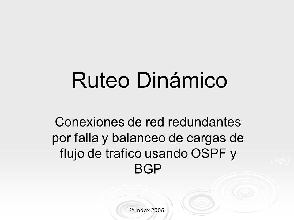 Ruteo Dinámico Conexiones de red redundantes por falla y balanceo de cargas de flujo de trafico usando OSPF y BGP.