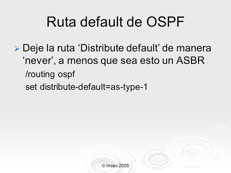 Ruta default de OSPF Deje la ruta 'Distribute default' de manera 'never', a menos que sea esto un ASBR.