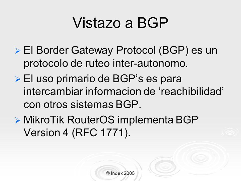 Vistazo a BGP El Border Gateway Protocol (BGP) es un protocolo de ruteo inter-autonomo.