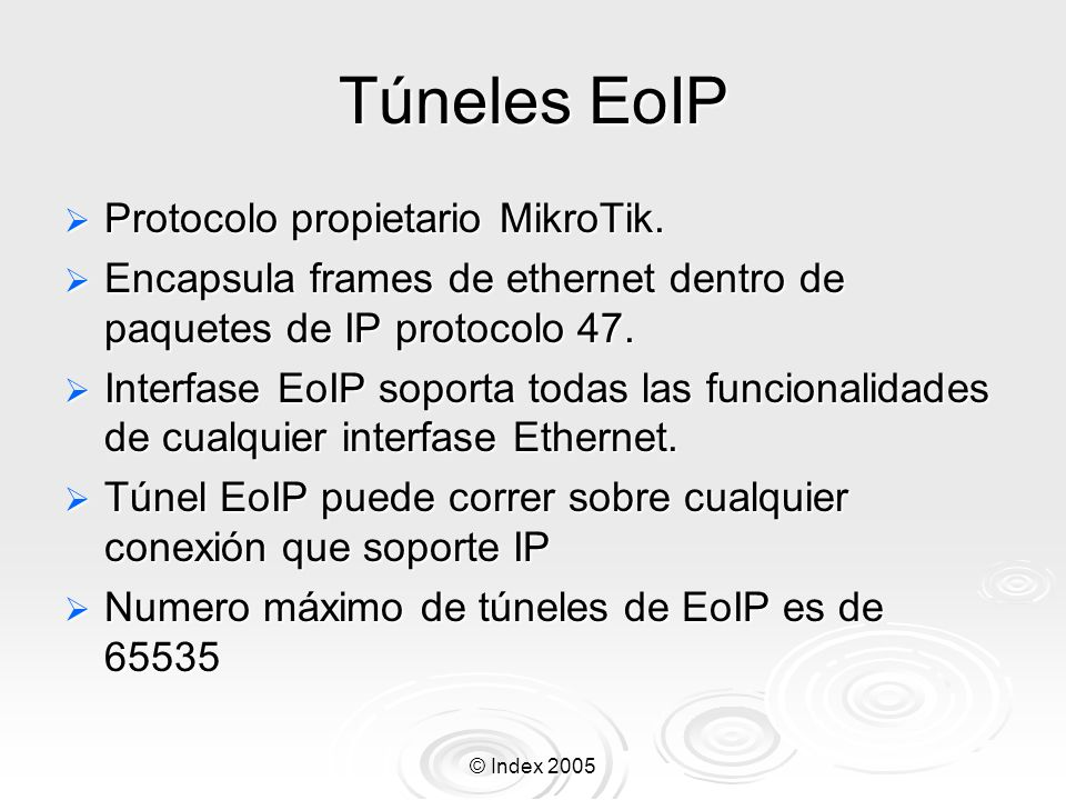 Túneles EoIP Protocolo propietario MikroTik.