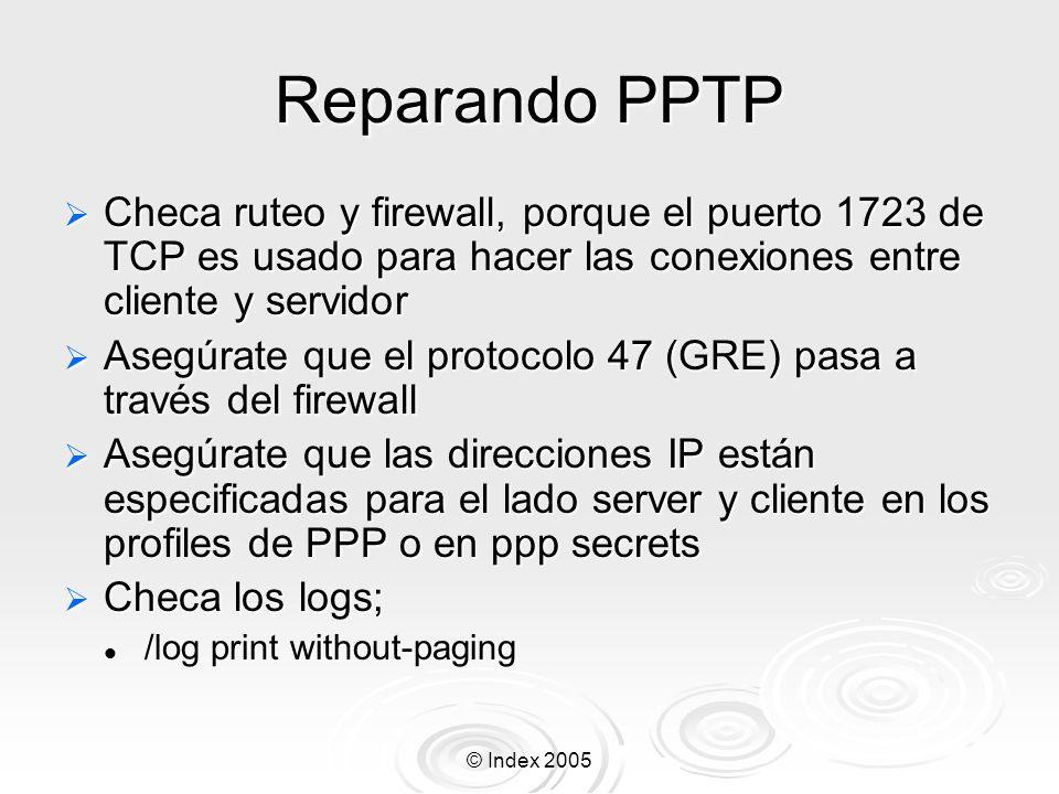 Reparando PPTP Checa ruteo y firewall, porque el puerto 1723 de TCP es usado para hacer las conexiones entre cliente y servidor.