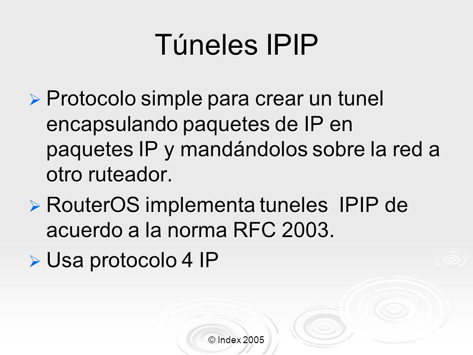 Túneles IPIP Protocolo simple para crear un tunel encapsulando paquetes de IP en paquetes IP y mandándolos sobre la red a otro ruteador.