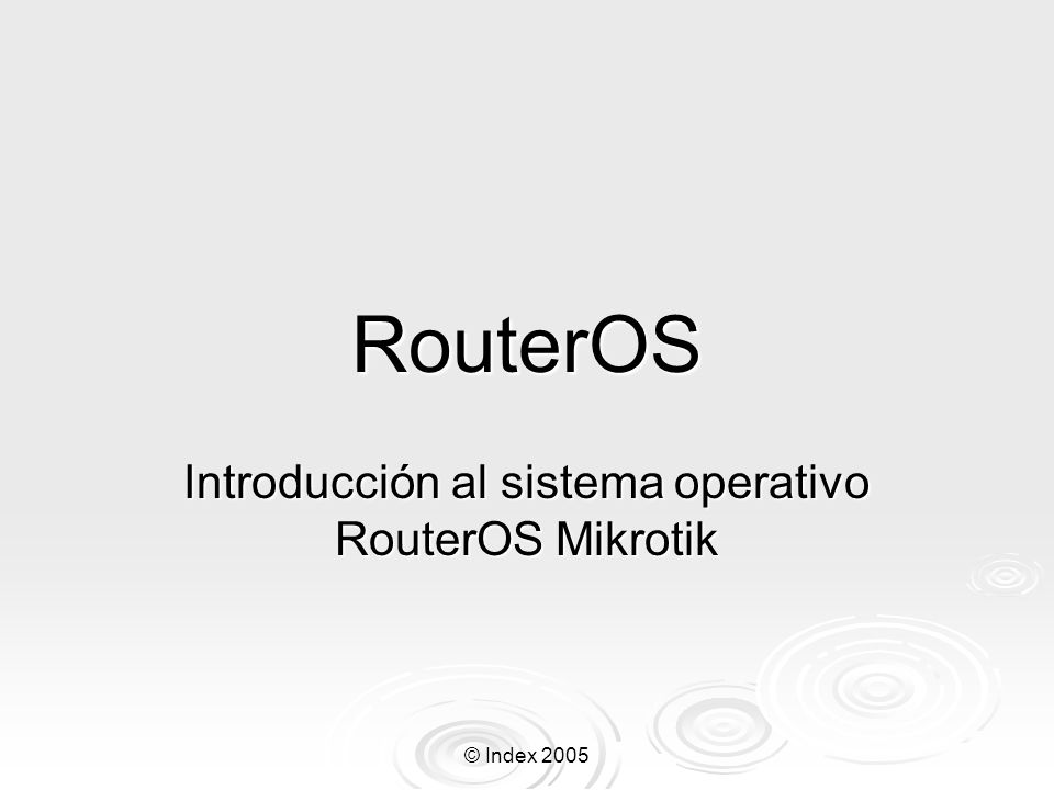 Introducción al sistema operativo RouterOS Mikrotik