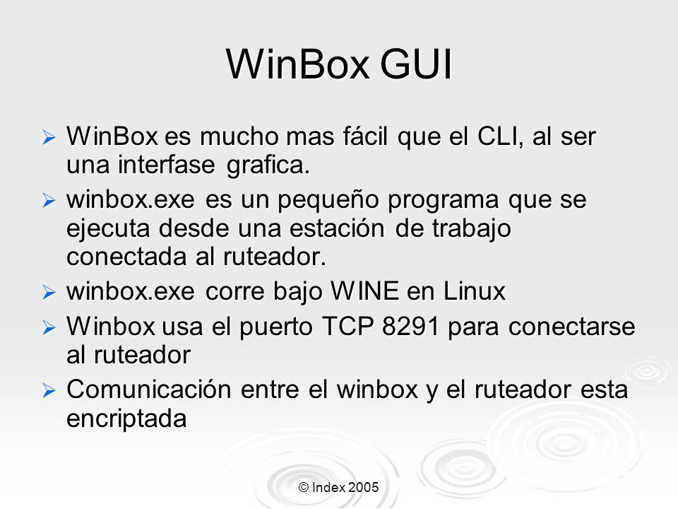 WinBox GUI WinBox es mucho mas fácil que el CLI, al ser una interfase grafica.