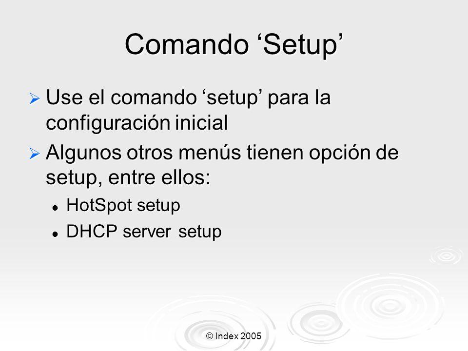 Comando 'Setup' Use el comando 'setup' para la configuración inicial