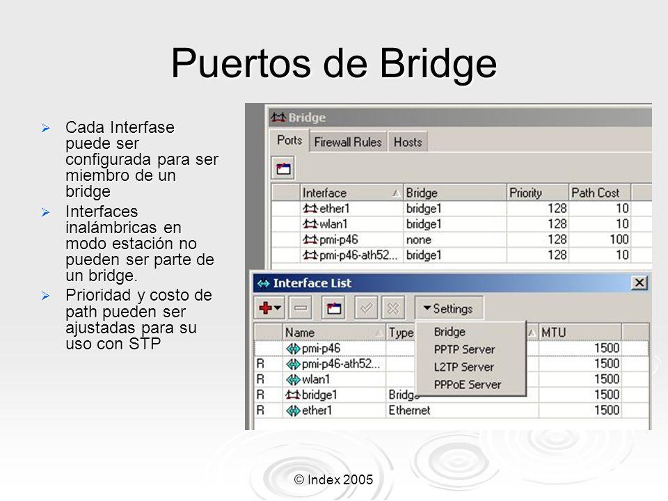 Puertos de Bridge Cada Interfase puede ser configurada para ser miembro de un bridge.
