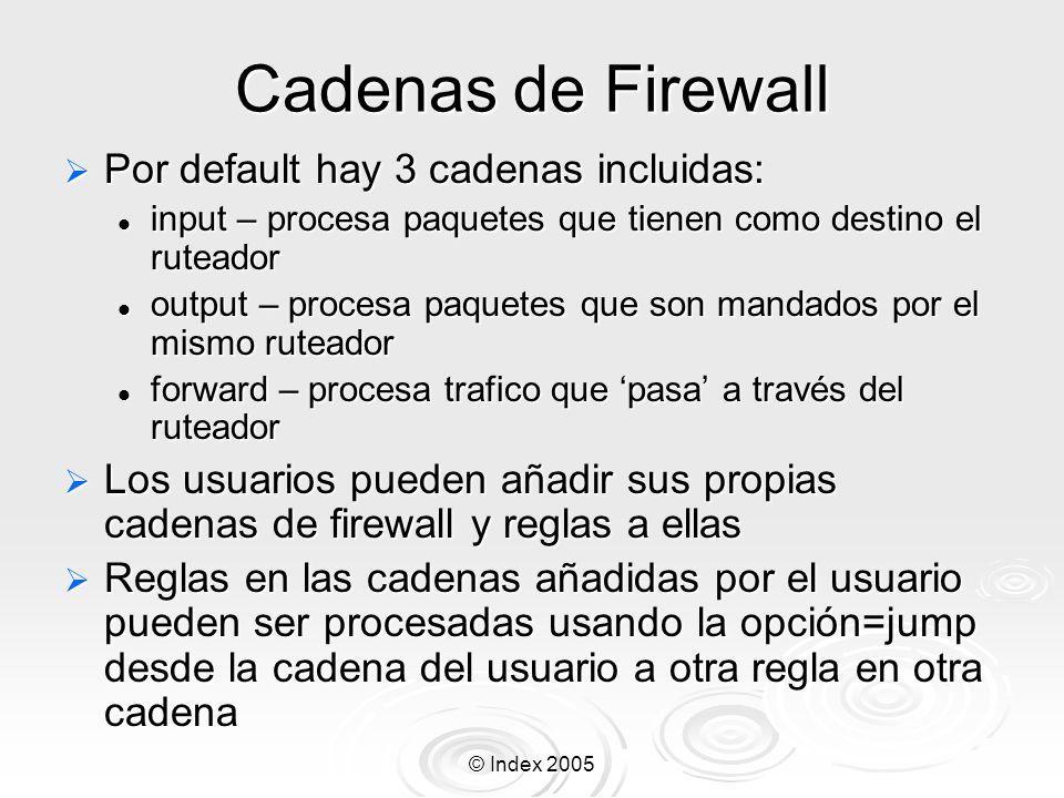 Cadenas de Firewall Por default hay 3 cadenas incluidas: