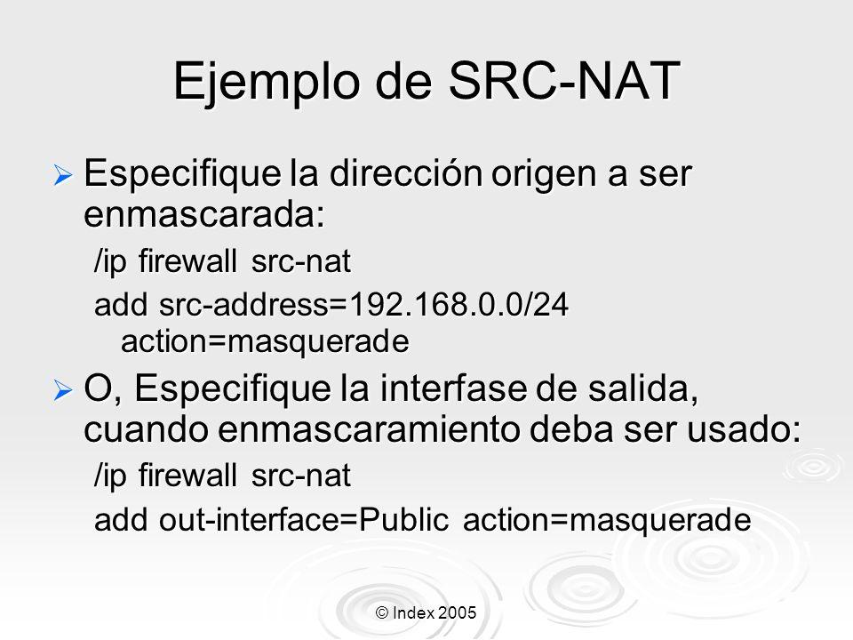 Ejemplo de SRC-NAT Especifique la dirección origen a ser enmascarada: