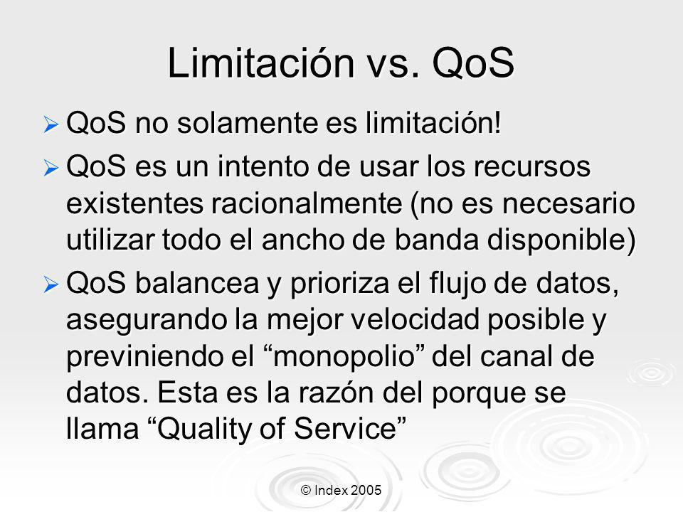 Limitación vs. QoS QoS no solamente es limitación!