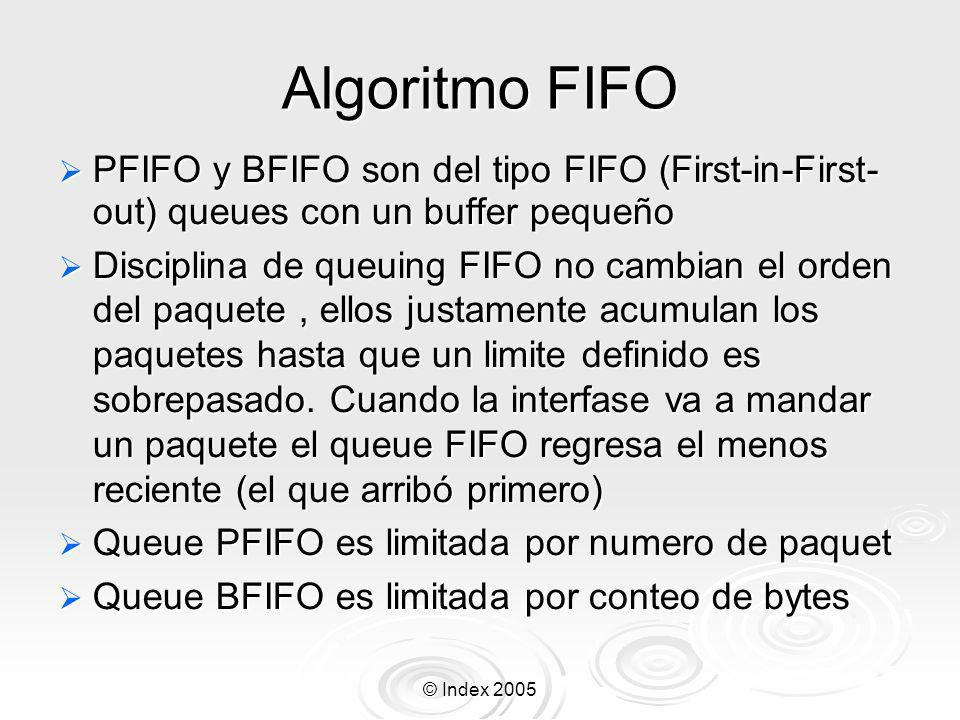 Algoritmo FIFO PFIFO y BFIFO son del tipo FIFO (First-in-First-out) queues con un buffer pequeño.