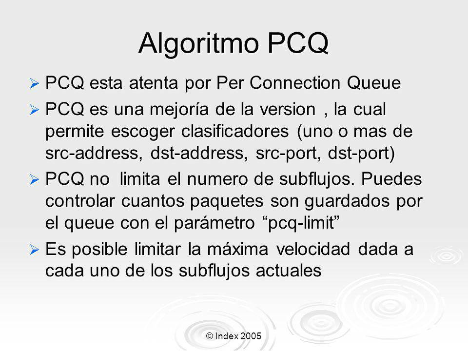 Algoritmo PCQ PCQ esta atenta por Per Connection Queue