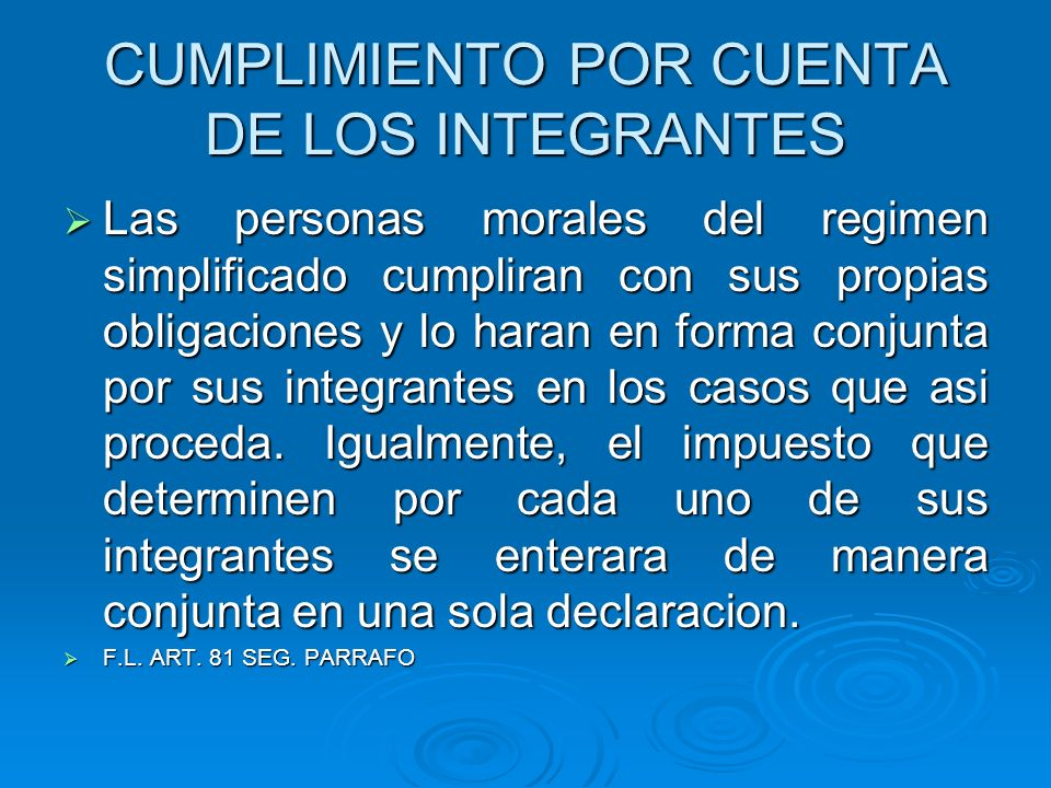 CUMPLIMIENTO POR CUENTA DE LOS INTEGRANTES