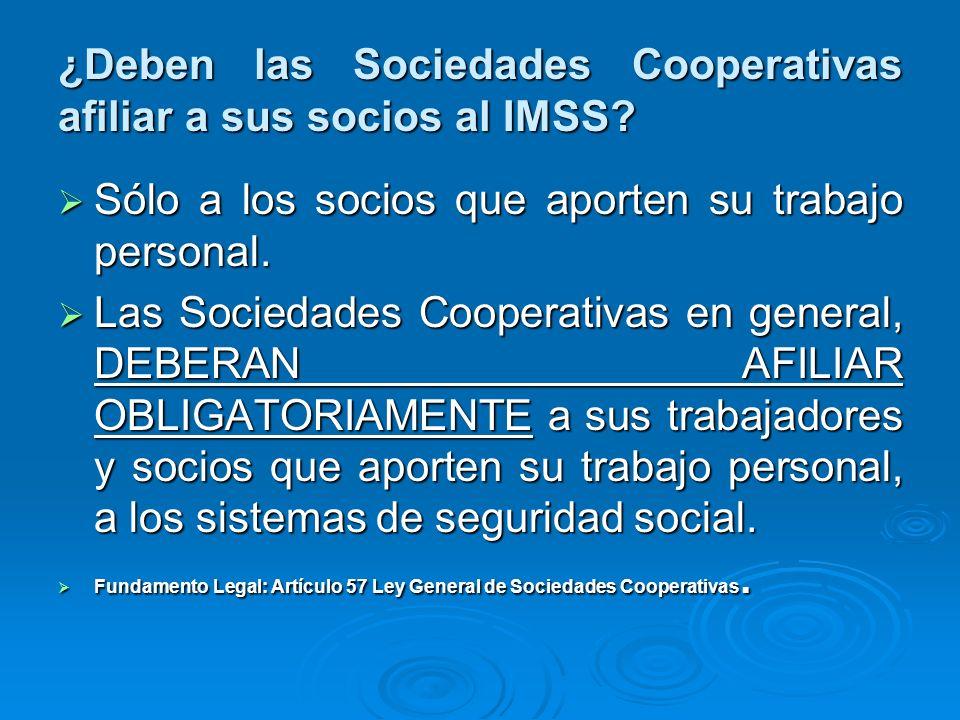 ¿Deben las Sociedades Cooperativas afiliar a sus socios al IMSS
