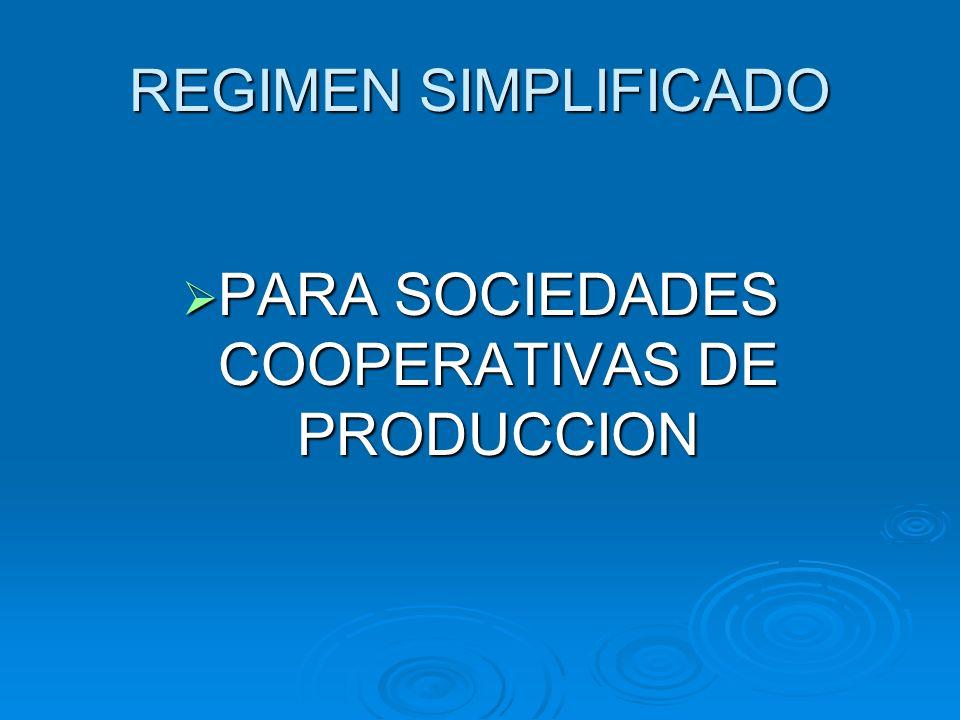 PARA SOCIEDADES COOPERATIVAS DE PRODUCCION
