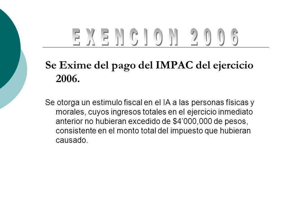 EXENCION 2006 Se Exime del pago del IMPAC del ejercicio 2006.