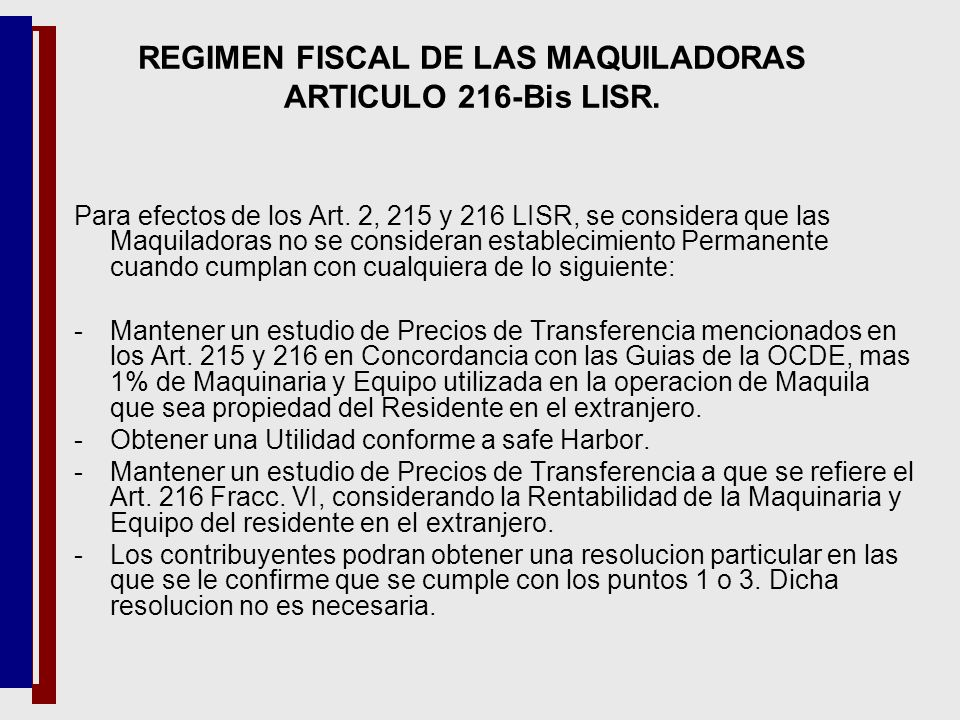 REGIMEN FISCAL DE LAS MAQUILADORAS ARTICULO 216-Bis LISR.