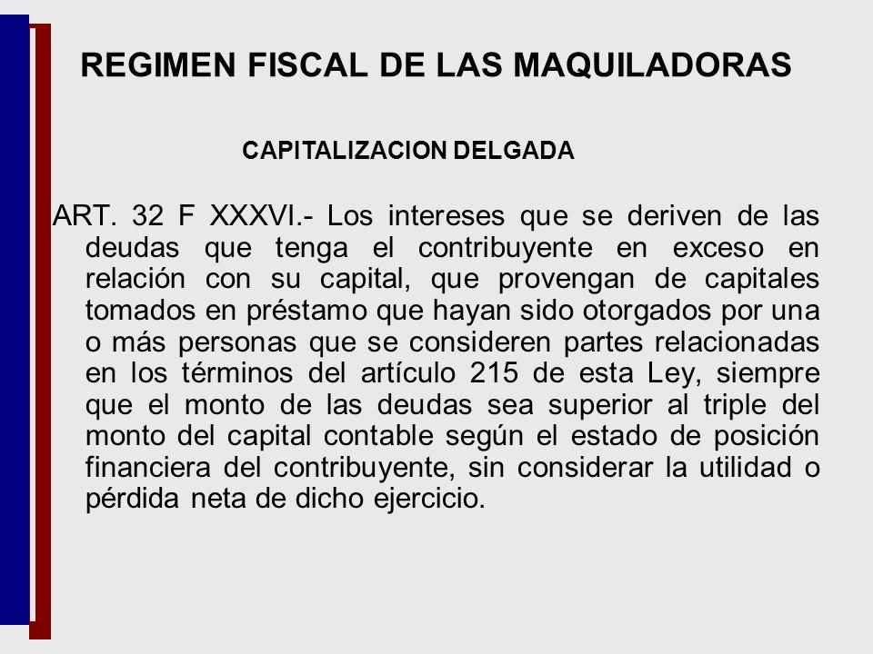 REGIMEN FISCAL DE LAS MAQUILADORAS