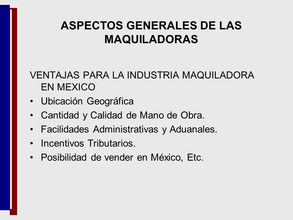 ASPECTOS GENERALES DE LAS MAQUILADORAS