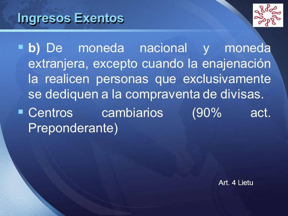 Centros cambiarios (90% act. Preponderante)