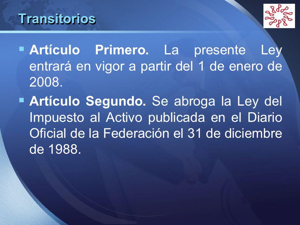 Transitorios Artículo Primero. La presente Ley entrará en vigor a partir del 1 de enero de 2008.
