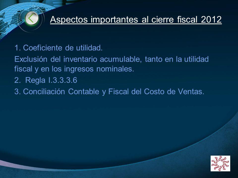 Aspectos importantes al cierre fiscal 2012