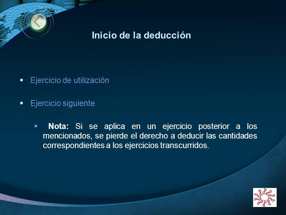 Inicio de la deducción Ejercicio de utilización Ejercicio siguiente