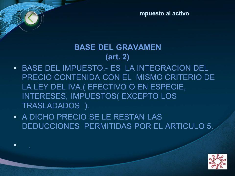 BASE DEL GRAVAMEN (art. 2)