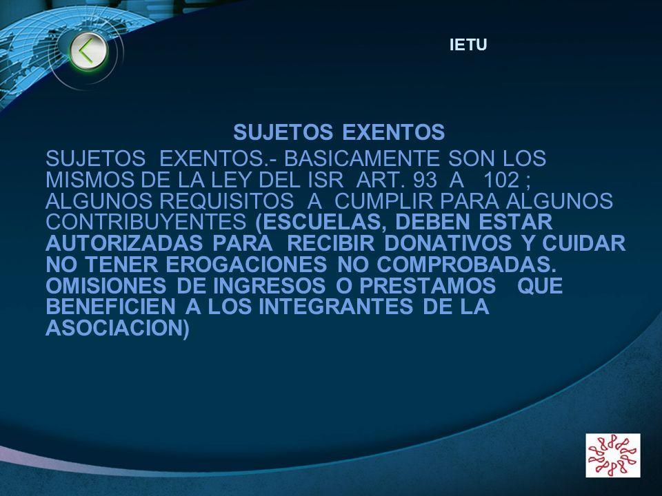 BIENVENIDOS!!!!!!IETU. SUJETOS EXENTOS.