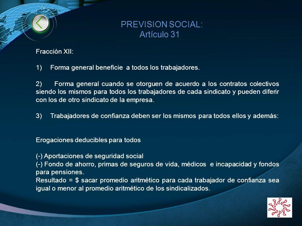 Artículo 31 PREVISION SOCIAL: Fracción XII: