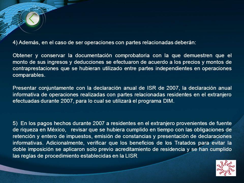 BIENVENIDOS!!!!!! 4) Además, en el caso de ser operaciones con partes relacionadas deberán: