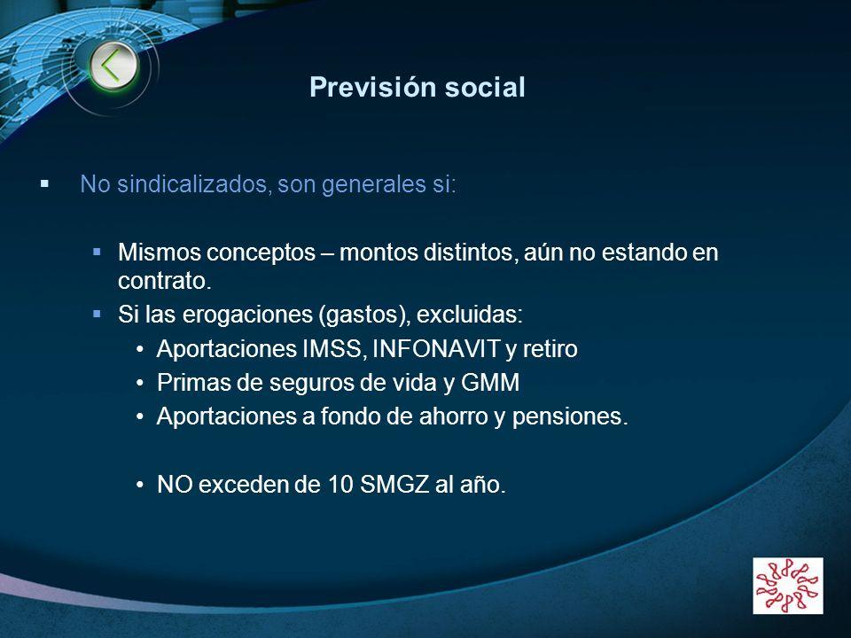 Previsión social No sindicalizados, son generales si: