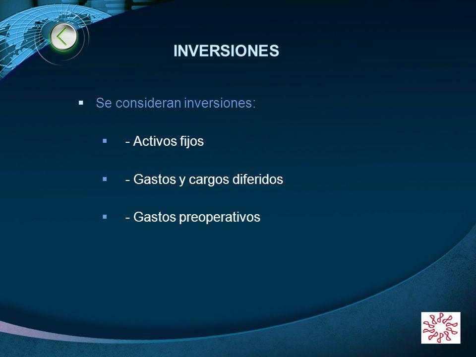 INVERSIONES Se consideran inversiones: - Activos fijos
