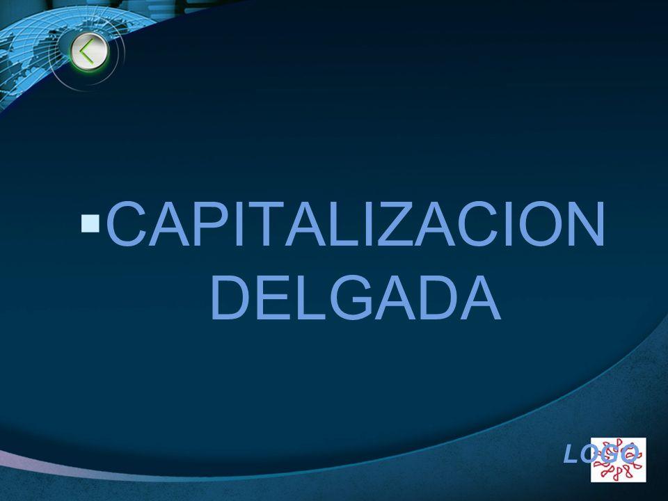 CAPITALIZACION DELGADA