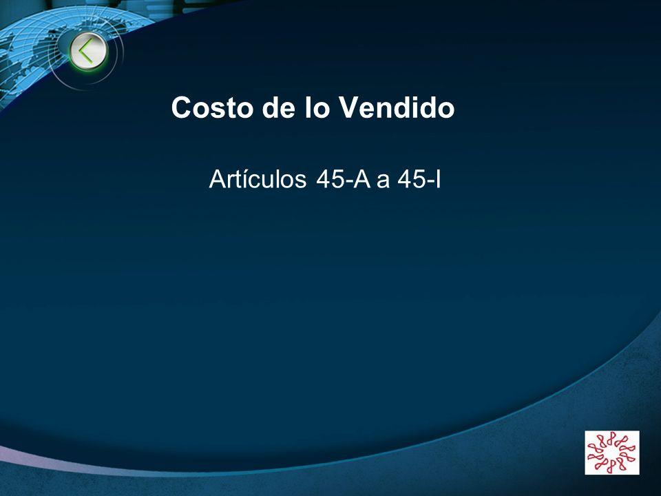 Costo de lo Vendido Artículos 45-A a 45-I www.themegallery.com