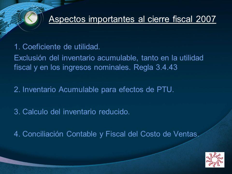 Aspectos importantes al cierre fiscal 2007