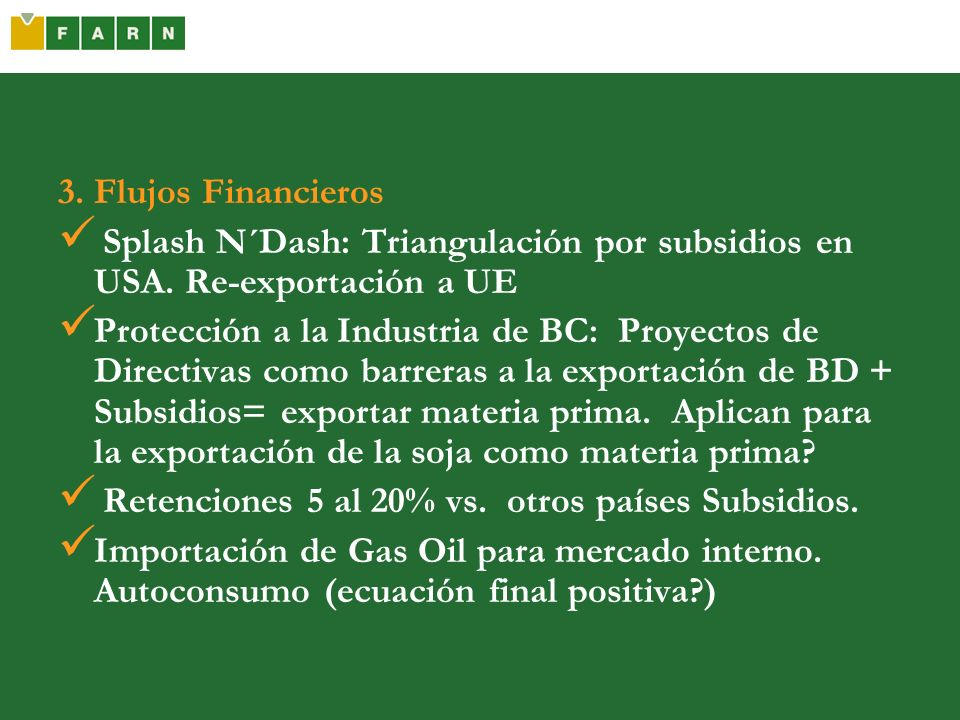 3. Flujos Financieros Splash N´Dash: Triangulación por subsidios en USA. Re-exportación a UE.