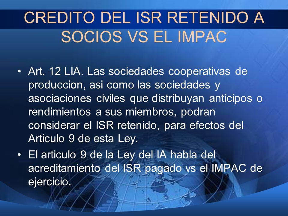CREDITO DEL ISR RETENIDO A SOCIOS VS EL IMPAC