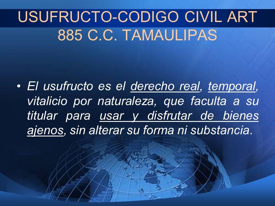 USUFRUCTO-CODIGO CIVIL ART 885 C.C. TAMAULIPAS