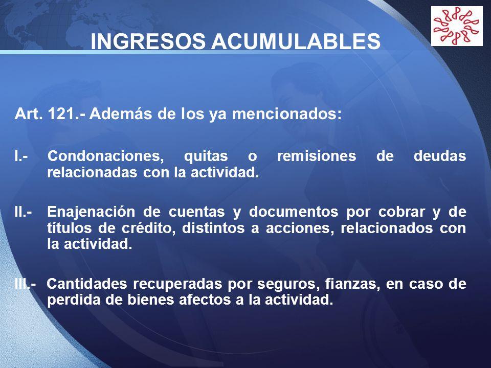 INGRESOS ACUMULABLES Art. 121.- Además de los ya mencionados:
